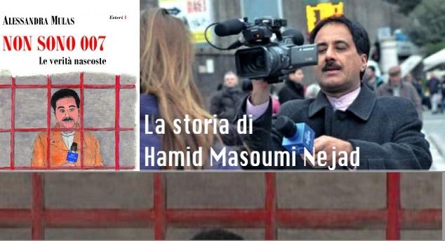Non sono 007, le verità nascoste – Hamid Masoumi Nejad